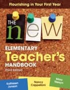The New Elementary Teacher's Handbook ebook by Kathleen F. (Feeney) Jonson,Nancy L. Cappelloni,Mary E. Niesyn