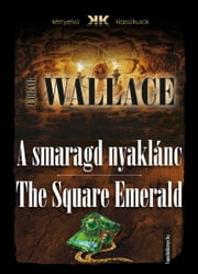 A smaragd nyaklánc - The Square Emerald ebook by Edgar Wallace