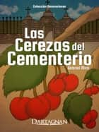 Las cerezas del cementerio ebook by Angie Damaris Páez Moreno, David Sanchez J, Gabriel Miró,...