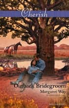 Outback Bridegroom ebook by Margaret Way