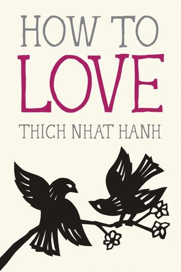 How to Love eBook by Thich Nhat Hanh