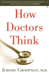 How Doctors Think ebook by Jerome Groopman