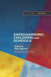 Safeguarding Children and Schools ebook by Mary Baginsky, Brigid Daniel, Felicity Fletcher-Campbell,...