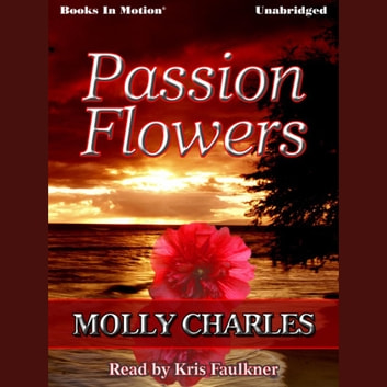 Passion Flowers audiobook by Molly Charles