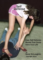 Self Defense: Easy self defense moves that could save your life ebook by Clint McLaughlin