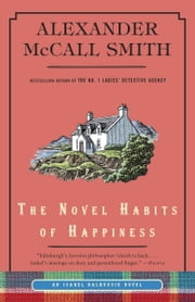 The Novel Habits of Happiness ebook by Alexander McCall Smith