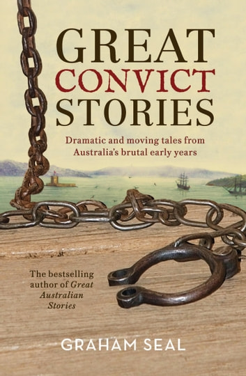 Great convict stories ebook by graham seal 9781760633752 rakuten great convict stories dramatic and moving tales from australias brutal early years ebook by graham fandeluxe Images