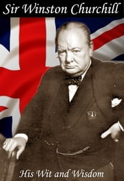 The Wit and Wisdom of Winston Churchill ebook by Jon Allen