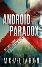 Android Paradox ebook by Michael La Ronn