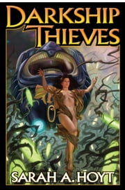 Darkship Thieves ebook by Sarah A. Hoyt