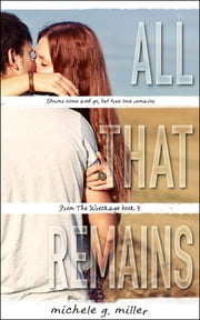 All That Remains ebook by Michele G Miller