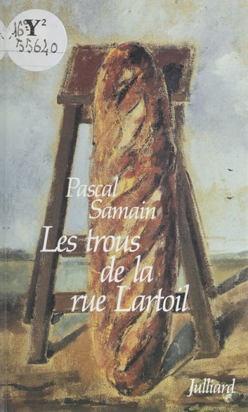 Les Trous de la rue Lartoil ebook by Pascal Samain