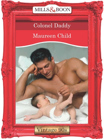 Colonel Daddy (Mills & Boon Vintage Desire) ebook by Maureen Child