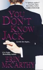 You Don't Know Jack ebook by Erin McCarthy