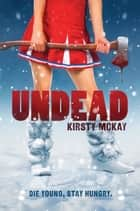 Undead ebook by Kirsty McKay