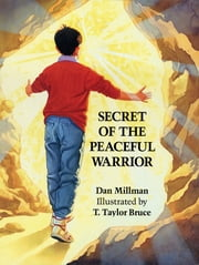 Secret of the Peaceful Warrior ebook by Dan Millman,T. Taylor Bruce