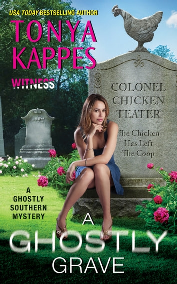 A Ghostly Grave - A Ghostly Southern Mystery ebook by Tonya Kappes