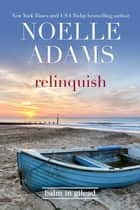 Relinquish - Balm in Gilead, #1 ebook by Noelle Adams