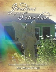 Gardens of the Sisterhood - Create your own mystical garden ebook by Ann Marie O'Dell