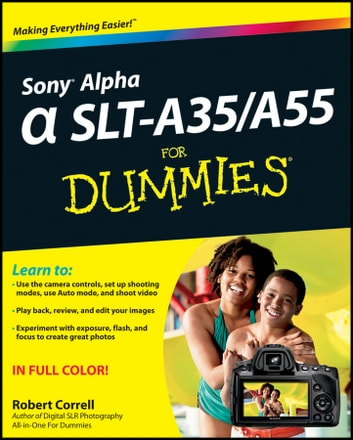 Sony Alpha SLT-A35 / A55 For Dummies ebook by Robert Correll