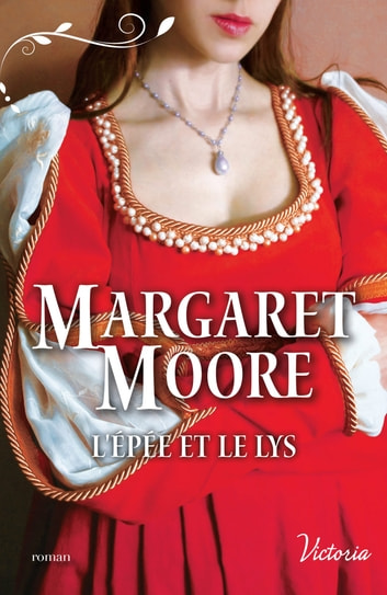 L'épée et le lys ebook by Margaret Moore