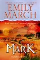 Mark - The Callahan Brothers Trilogy, Book 3 ebook by Emily March