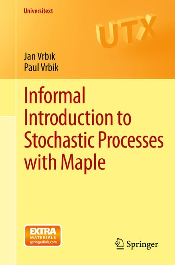 Informal Introduction to Stochastic Processes with Maple ebook by Paul Vrbik,Jan Vrbik
