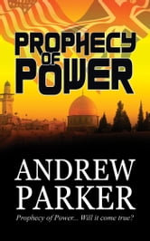 Prophecy of Power ebook by Andrew Parker