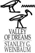 Valley of Dreams ebook by Stanley G. Weinbaum