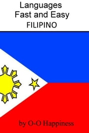 Languages Fast and Easy ~ Filipino ebook by O-O Happiness