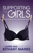 Supporting the Girls ebook by Bethany Maines