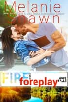 Fire and Foreplay ebook by