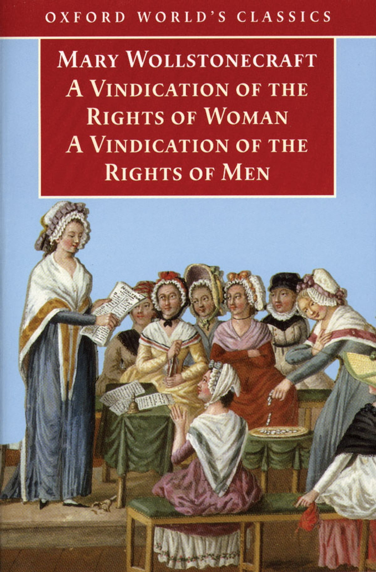 central ideas in a vindication of the rights of woman What central idea does wollstonecraft explicitly state in this passage a lack of education will not make women care only about household issues -men are not expected to share responsibility in raising children -women engage in vanity because they are denied equal rights.