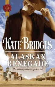 Alaskan Renegade ebook by Kate Bridges