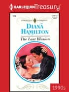 The Last Illusion ebook by Diana Hamilton
