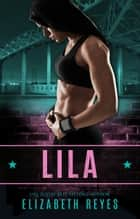 Lila ebook by Elizabeth Reyes