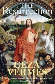 The Resurrection ebook by Geza Vermes