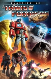 Transformers: Classics - UK Vol. 1 ebook by Furman, Simon; Parkerhouse; Hill, James; Collins,...