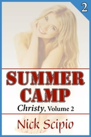 Summer Camp: Christy, Volume 2 ebook by Nick Scipio