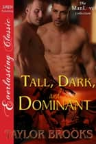 Tall, Dark, and Dominant ebook by Taylor Brooks