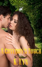 A Cowboy's Touch ebook by K. Lyn