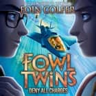 Deny All Charges (The Fowl Twins, Book 2) audiobook by