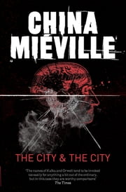 The City & The City ebook by China Miéville