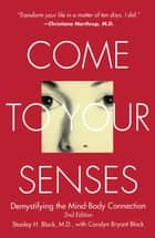 Come to Your Senses ebook by Stanley Block, M.D.,Carolyn Bryant Block,Joko Beck