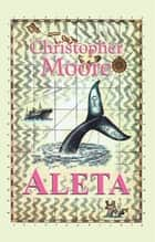 Aleta eBook by Christopher Moore