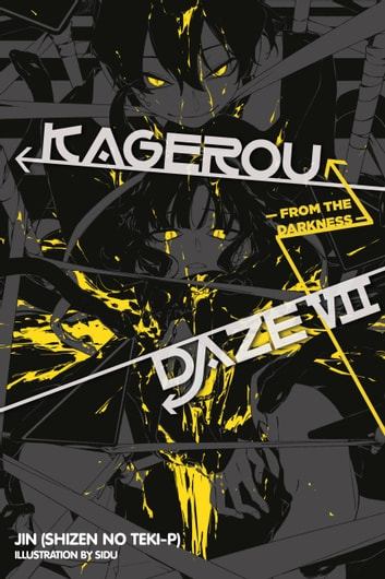 Kagerou Daze, Vol. 7 (light novel) - From the Darkness ebook by Jin (Shizen no Teki-P),Sidu
