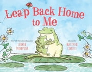 Leap Back Home to Me ebook by Lauren Thompson,Matthew Cordell