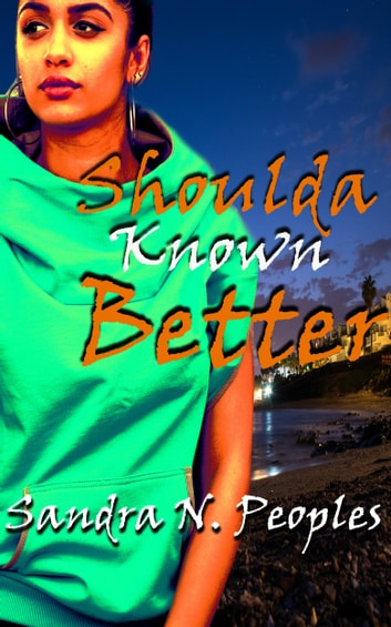 Shoulda Known Better ebook by Sandra N Peoples