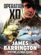 Operation XD ekitaplar by James Barrington