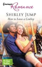 How to Lasso a Cowboy ebook by